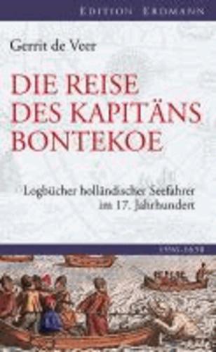 Journal der Ostindischen Reise - Logbücher holländischer Seefahrer im 17. Jahrhundert.