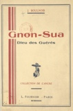 Journal des Coloniaux et l'Arm et J. Boulnois - Gnon-Sua, dieu des Guérés - Mœurs et croyance d'une peuplade primitive de la Forêt Vierge.