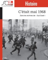 """Journal Sud Ouest - C'était Mai 1968 - Dans les archives du journal """"""""Sud-Ouest""""""""."""