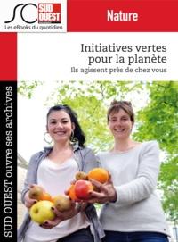 Journal Sud Ouest - Initiatives vertes pour la planète - Ils agissent près de chez vous.