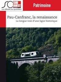 Journal Sud Ouest - Pau-Canfranc, la renaissance - La longue voie d'une ligne historique.