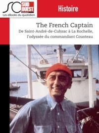 Journal Sud Ouest - The French Captain - De Saint-André de Cubzac à La Rochelle, l'odyssée du commandant Cousteau.