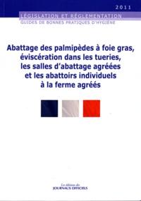 Abattage des palmipèdes à foie gras, éviscération dans les tueries, les salles dabattage agréées et les abattoirs individuels à la ferme agréés Brochure 5948/Edition mai 2011.pdf