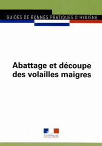 Journaux officiels - Abattage et découpe des volailles maigres (toutes espèces) - Edition juin 2010.