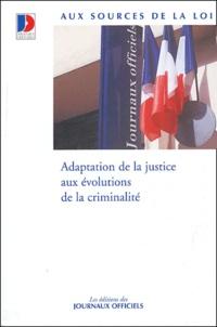 Journaux officiels - Adaptation de la justice aux évolutions de la criminalité.