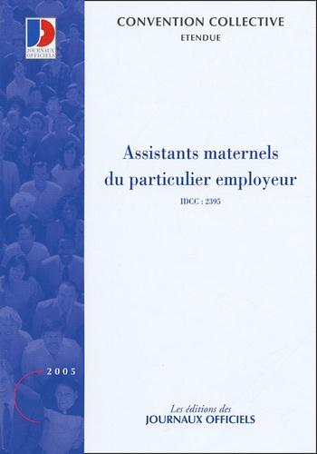 Journaux officiels - Assistants maternels du particulier employeur - Convention collective nationale du 1e juillet 2004.