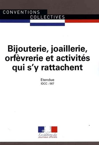 Journaux officiels - Bijouterie, joaillerie, orfèvrerie et activités qui s'y rattachent - IDCC : 567.