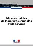 Journaux officiels - Cahier des clauses administratives générales des marchés publics de fournitures courantes et de services.