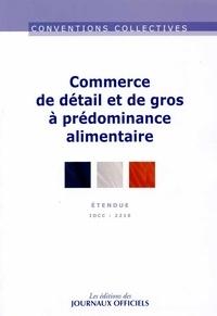Journaux officiels - Commerce de détail et de gros, à prédominance alimentaire - IDCC 2216.