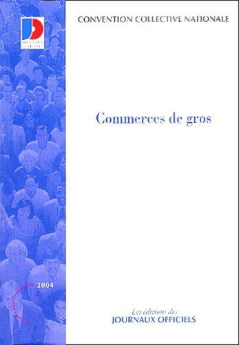 Journaux officiels - Commerces de gros - Convention collective nationale du 23 juin 1970.