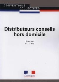 Journaux officiels - Distributeurs conseils hors domicile - Convention collective nationale du 15 décembre 1971, IDCC : 1536.