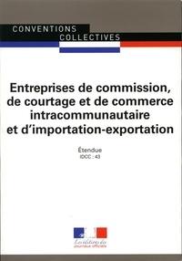 Entreprises de commission, de courtage et de commerce intracommunautaire et d'importation-exportation de France métropolitaine (CCNIE)- IDCC 43 -  Journaux officiels |