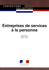 Journaux officiels - Entreprises de services à la personne - Convention collective nationale étendue 1ère édition -mai 2016 IDCC : 3127.