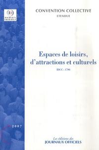 Journaux officiels - Espaces de loisirs, d'attractions et culturels - Convention collective nationale du 5 janvier 1994 (Etendue par arrêté du 25 juillet 1994).