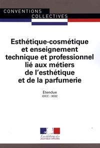 Journaux officiels - Esthetique-cosmétique et enseignement technique et professionnel lié aux métiers de l'esthétique et de la parfumerie - IDCC : 3032.