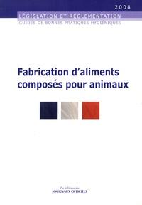 Journaux officiels - Fabrication d'aliments composés pour animaux - Guide de bonnes pratiques d'hygiène.