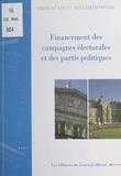 Journaux officiels - FINANCEMENT DES CAMPAGNES ELECTORALES ET DES PARTIS POLITIQUES. - Edition 1997.