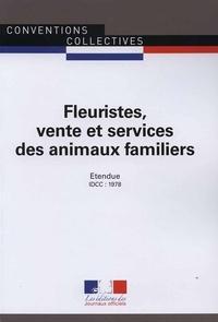 Journaux officiels - Fleuristes, vente et services des animaux familiers - Convention collective étendue IDCC 1978.