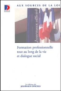 Journaux officiels - Formation professionnelle tout au long de la vie et dialogue social.
