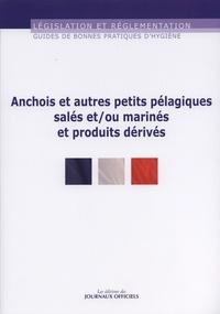 Journaux officiels - Guide de bonnes pratiques d'hygiène et d'application des principes HACCP des anchois et autres petits pelagiques salés et/ou marinés et produits dérivés.