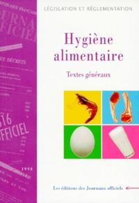 HYGIENE ALIMENTAIRE.- Tome 1,Textes généraux, Edition juin 1998 -  Journaux officiels | Showmesound.org