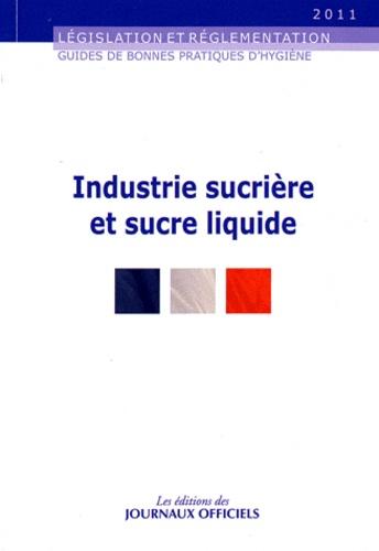 Journaux officiels - Industrie sucrière et sucre liquide.