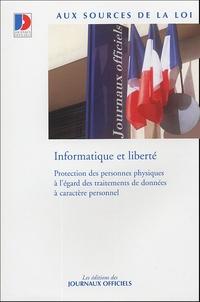 Journaux officiels - Informatique et liberté - Protection des personnes physiques à l'égard des traitements de données à caractère personnel.