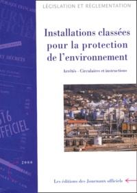 Journaux officiels - Installations classées pour la protection de l'environnement. - Tome 3, Arrêtés, circulaires et instructions techniques.