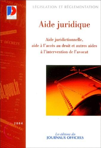 Journaux officiels - L'aide juridique - Aide juridictionnelle, aide à l'accès au droit et autres aides à l'intervention de l'avocat.