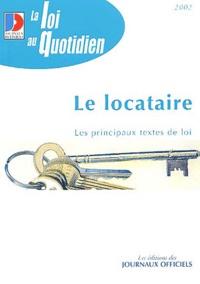 Journaux officiels - Le locataire. - Droits et obligations.