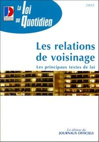 Journaux officiels - Les relations de voisinage.