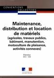 Journaux officiels - Maintenance, distribution et location de matériels (agricoles, travaux publics, bâtiment, manutention, motoculture de plaisance, activités connexes) - IDCC : 1404.