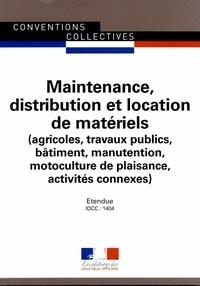 Maintenance, distribution et location de matériels (agricoles, travaux publics, bâtiment, manutention, motoculture de plaisance, activités connexes) - IDCC : 1404.pdf