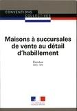 Journaux officiels - Maisons à succursales de vente au détail d'habillement - Convention collective nationale étendue - IDCC 675.