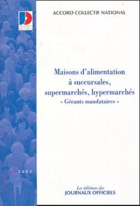 Maisons dalimentation à succursales, supermarchés, hypermarchés (gérants mandataires) - Accord collectif national.pdf
