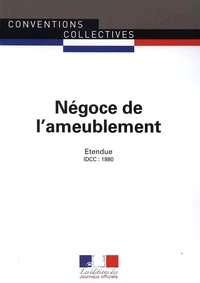 Négoce de l'ameublement- Convention collective nationale étendue - IDCC 1880 -  Journaux officiels pdf epub