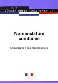 Nomenclature combinée- Classification des marchandises -  Journaux officiels pdf epub