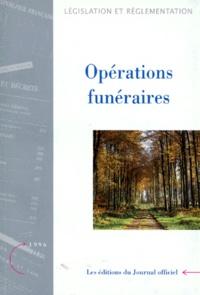 Journaux officiels - OPERATIONS FUNERAIRES. - Textes législatifs réglementaires, édition mise à jour au 29 octobre 1996.