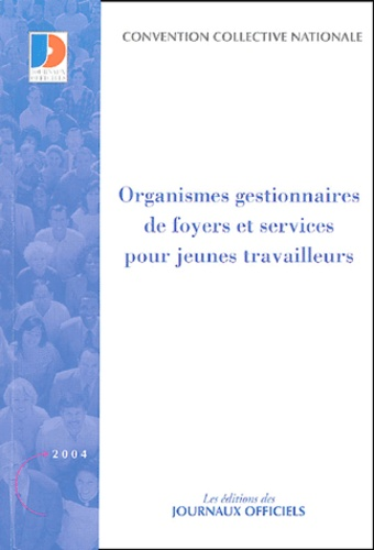 Journaux officiels - Organismes gestionnaires de foyers et services pour jeunes travailleurs.