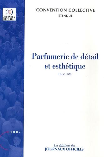 Journaux officiels - Parfumerie de détail et esthétique (IDCC 972) - Convention collective nationale du 11 mai 1978 (Etendue par arrêté du 20 mai 1980).
