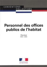 Journaux officiels - Personnel des offices publics de l'habitat - Convention collective étendue - IDCC 3220 - XXe édition.