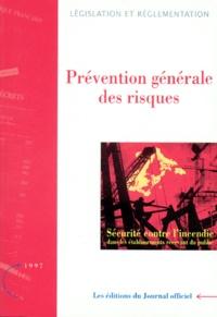 Journaux officiels - PREVENTION GENERALE DES RISQUES. - Tome 1, Edition 1997.