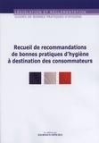 Journaux officiels - Recueil de recommandations de bonnes pratiques d'hygiène à destination des consommateurs.