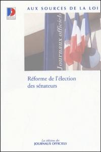 Journaux officiels - Réforme de l'élection des sénateurs.
