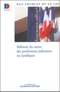 Journaux officiels - Réforme du statut des professions judiciaires ou juridiques.
