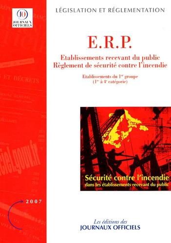 Journaux officiels - Sécurité contre l'incendie dans les établissements recevant du public (ERP) - Dispositions particulières applicables aux établissements du 1er groupe 1re à 4e catégorie.