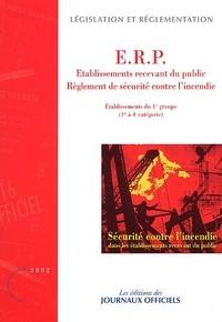 Journaux officiels - Sécurité contre l'incendie dans les établissements recevant du public - Etablissements du 1er groupe (1e à 4e catégorie).