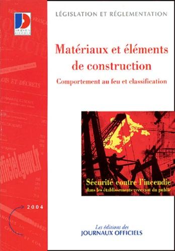 Journaux officiels - Sécurité contre l'incendie - Comportement au feu et classifications des matériaux et éléments de construction.