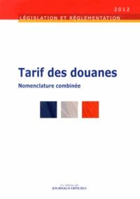 Tarif des douanes- Nomenclature combinée -  Journaux officiels pdf epub