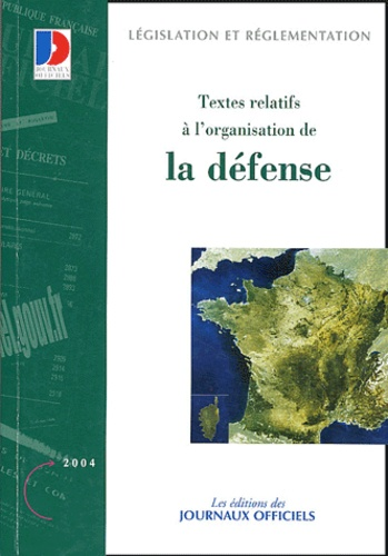 Journaux officiels - Textes relatifs à l'organisation de la défense.